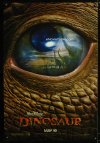 0686UF DINOSAUR DS advance 1sh '00 Disney, great image of prehistoric world in dinosaur eye!