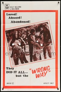 2423FF WRONG WAY 1sh '72 naked girls lured, abused & abandoned, they did it all!