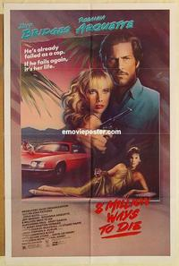 k021 8 MILLION WAYS TO DIE one-sheet movie poster '86 Bridges, Arquette