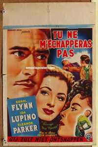 f024 ESCAPE ME NEVER Belgian movie poster '48 Errol Flynn, Lupino