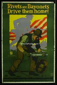 b018 RIVETS ARE BAYONETS DRIVE THEM HOME war poster '18