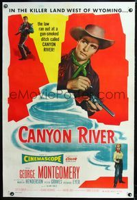 1s112 CANYON RIVER linen one-sheet '56 cowboy George Montgomery in the killer land west of Wyoming!