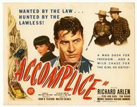 1y013 ACCOMPLICE title card '46 Richard Arlen in a mad dash for freedom, he hates Veda Ann Borg!