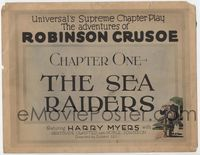 1y019 ADVENTURES OF ROBINSON CRUSOE Chap 1 TC '22 serial, The Sea Raiders, art of Harry Meyers!