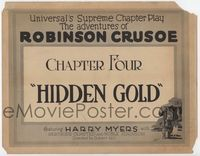 1y021 ADVENTURES OF ROBINSON CRUSOE Chap 4 title card '22 serial, Hidden Gold, art of Harry Meyers!