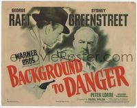 1y034 BACKGROUND TO DANGER TC '43 great artwork of George Raft holding gun on Sydney Greenstreet!