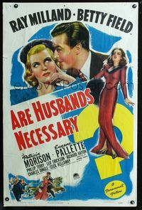 2c077 ARE HUSBANDS NECESSARY 1sh '42 art of Ray Milland with pretty Betty Field & Patricia Morison!