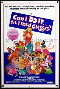 2e079 CAN I DO IT 'TILL I NEED GLASSES one-sheet '77 nuttiest, naughtiest, looniest, gooniest, sexy!