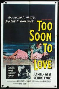 2r897 TOO SOON TO LOVE one-sheet '60 bad Jennifer West is too young to marry, too late to turn back!