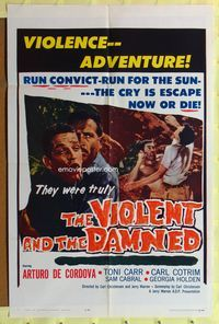 2r933 VIOLENT & THE DAMNED one-sheet movie poster '62 Arturo de Cordova, escape now or die!