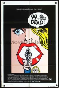 3z016 99 & 44/100% DEAD style A one-sheet '74 directed by John Frankenheimer, cool pop art image!