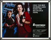 4v643 EYEWITNESS 1/2sh '81 William Hurt has seen too much, reporter Sigourney Weaver!