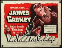 4v745 KISS TOMORROW GOODBYE 1/2sh '50 great c/u of James Cagney, hotter than he was in White Heat!