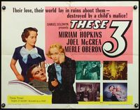 4v916 THESE THREE 1/2sh R54 Miriam Hopkins, Merle Oberon & McCrea tortured by a suppressed love!