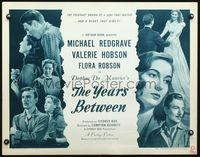 4v994 YEARS BETWEEN 1/2sh '47 Michael Redgrave is Valerie Hobson's spouse who returns from the dead