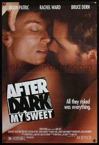 5m068 AFTER DARK MY SWEET 1sh '90 Jason Patric, Rachel Ward, all they risked was everything!
