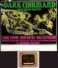 6h078 DARK COMMAND glass slide '40 different art of John Wayne, Walter Pidgeon & Claire Trevor!