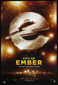 7x117 CITY OF EMBER teaser special 13x20 '08 Tim Robbins, Bill Murray, cool logo!