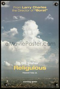 7x268 RELIGULOUS teaser special 13x20 '08 wacky image of Bill Maher in clouds, Heaven help us!