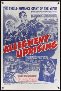 8h035 ALLEGHENY UPRISING military 1sh R60s John Wayne, Claire Trevor, mighty is the word for it!