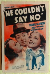 8h461 HE COULDN'T SAY NO 1sh '38 Jane Wyman, Frank McHugh, Cora Witherspoon!