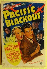 8h722 PACIFIC BLACKOUT style A 1sh '41 great wartime art of Robert Preston & sexy Martha O'Driscoll!