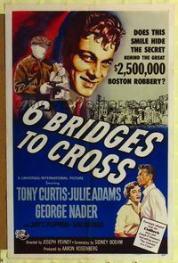 8m009 6 BRIDGES TO CROSS 1sh '55 Tony Curtis in the great $2,500,000 Boston robbery!