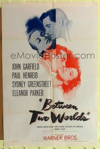 8m064 BETWEEN TWO WORLDS 1sh '44 John Garfield, Paul Henreid, Sydney Greenstreet, Eleanor Parker!