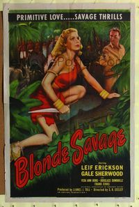 8m076 BLONDE SAVAGE 1sh '47 Leif Erickson finds sexy Amazon Gale Sherwood in African jungle!