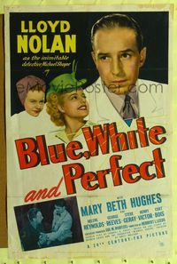 8m077 BLUE, WHITE & PERFECT 1sh '41 Lloyd Nolan as Detective Michael Shayne, Mary Beth Hughes!