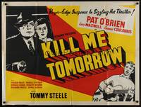 1a022 KILL ME TOMORROW British quad '57 Terence Fisher, Pat O'Brien, Tommy Steele w/guitar!