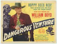 1d080 DANGEROUS VENTURE TC '47 William Boyd as Hopalong Cassidy tangles with renegade redskins!
