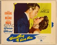 1d050 SOMETHING TO LIVE FOR signed LC #7 '52 by Joan Fontaine, who's in c/u with Ray Milland!