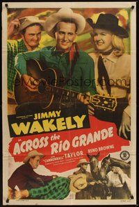 6p024 ACROSS THE RIO GRANDE 1sh '49 Jimmy Wakely, Dub 'Cannonball' Taylor, Reno Browne!
