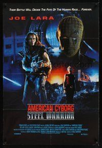6p050 AMERICAN CYBORG 1sh '93 Steel Warrior, their battle will decide the fate of the human race!