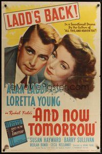 7r042 AND NOW TOMORROW style A 1sh '44 great headshot of Dr. Alan Ladd, plus pretty Loretta Young!