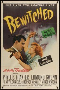7r079 BEWITCHED 1sh '45 Phyllis Thaxter is a cruel love-killer and darling of society!