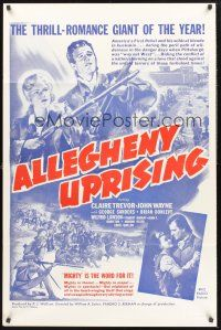 9e058 ALLEGHENY UPRISING 1sh R60s John Wayne, Claire Trevor, mighty is the word for it!
