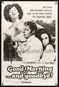 9e014 GOOD MORNING & GOODBYE 1sh '67 Russ Meyer, for those who measure success before morning!