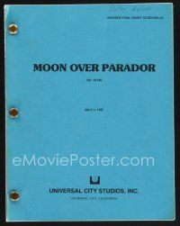 9z144 MOON OVER PARADOR revised final draft script Aug 31, 1987, screenplay by Capetanos & Mazursky