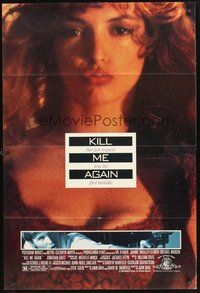 2p422 KILL ME AGAIN 1sh '89 John Dahl film noir, great close-up of sexy Joanne Whalley-Kilmer!