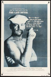 2p446 LAST DETAIL style A 1sh '73 Hal Ashby, c/u of foul-mouthed Navy sailor Jack Nicholson w/cigar!