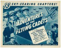 3h005 ADVENTURES OF THE FLYING CADETS TC '43 a Universal serial in 13 sky-searing chapters!