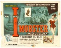 3h035 I MOBSTER TC '58 Roger Corman, he killed her brother and put his dirty trade mark on her!