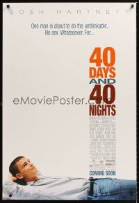 3y013 40 DAYS & 40 NIGHTS advance 1sh '02 Josh Hartnett abstains from sex!