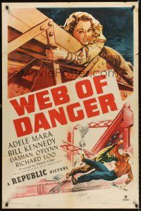 4g962 WEB OF DANGER 1sh '47 cool art of sexy Adele Mara in trouble high up in the sky!