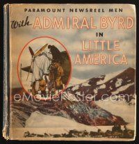 5b183 PARAMOUNT NEWSREEL MEN WITH ADMIRAL BYRD IN LITTLE AMERICA hardcover book '34 Wallace West