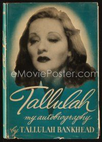 5b184 TALLULAH first edition hardcover book '52 Bankhead's autobiography with great illustrations!