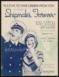 5b268 SHIPMATES FOREVER sheet music '35 Dick Powell, Ruby Keeler, I'd Love to Take Orders from You