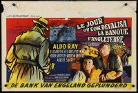 5j364 DAY THEY ROBBED THE BANK OF ENGLAND Belgian '60 Aldo Ray, never before revealed!